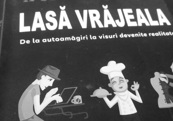 """Lasa vrajeala"" o carte ce te ""scoate la tabla"" :)"